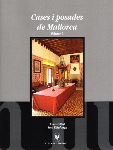 Cases i posades de Mallorca - Volum 1: Vibot, Tomàs / Villalonga, José