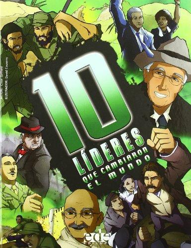 10 Lideres Que Cambiaron El Mundo / 10 Leaders Who Changed the World (10. Que Cambiaron el ...
