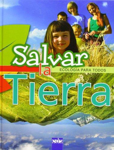 Salvar la Tierra (Ecologia Para Todos) (Spanish Edition): Marianne Lambrechts