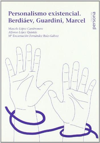9788496611030: PERSONALISMO EXISTENCIAL BERDIAEV GUARDINI MARCEL