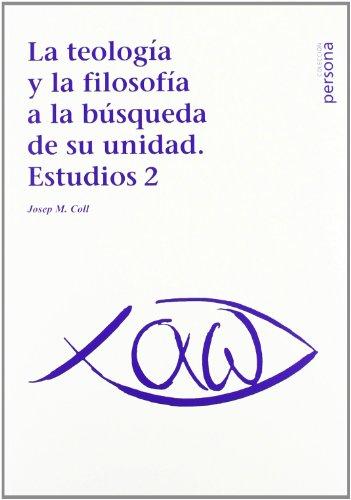 9788496611931: Teología Y La Filosofía A La Búsqueda De Su Unidad. Estudios 2