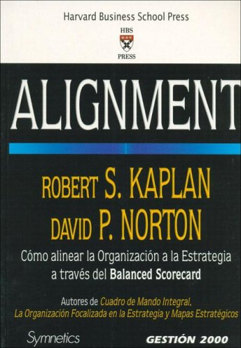 9788496612099: Alignment: Como Alinear La Organizacion a La Estrategia a Traves Del Balance Scorecard (Spanish Edition)