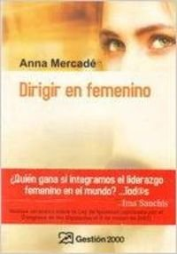 Dirigir En Femenino: Mercade {Ferrando}, Anna