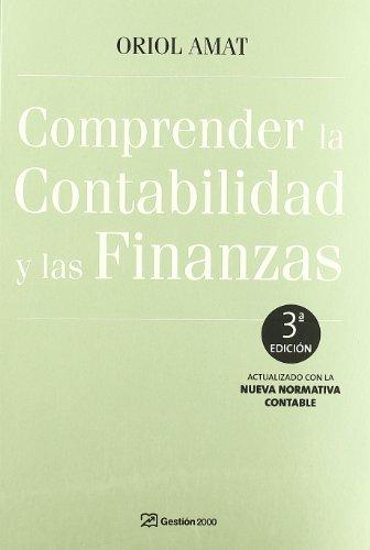 9788496612952: Comprender la contabilidad y las finanzas : actualizado con la nueva normativa contable