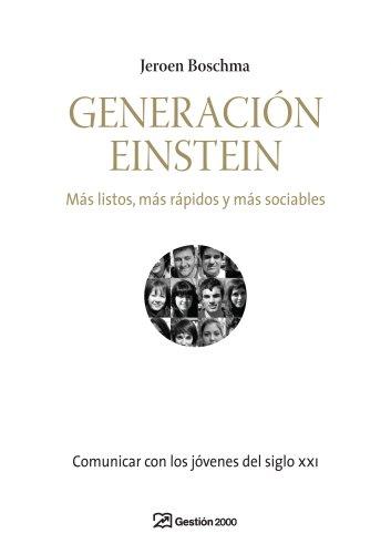 9788496612976: Generación Einstein: Más listos, más rápidos y más sociables. Comunicar con los jóvenes del siglo XXI