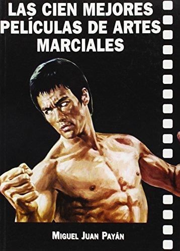9788496613171: Las Cien Mejores Peliculas de Artes Marciales