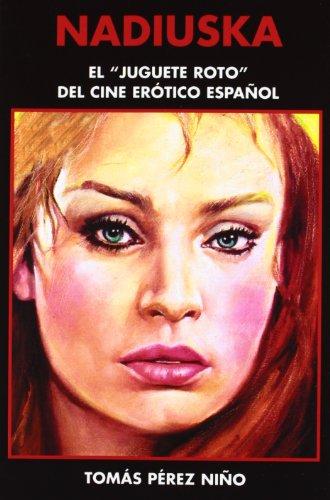 9788496613546: Nadiuska: el juguete roto del cine erotico español