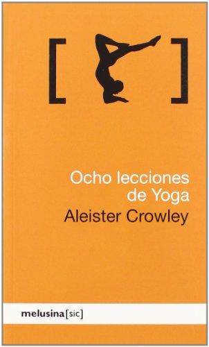 OCHO LECCIONES DE YOGA: ALEISTER CROWLEY