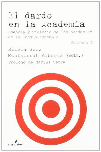 9788496614970: El dardo en la Academia: Esencia y vigencia de las academias de la lengua española (2 volúmenes)