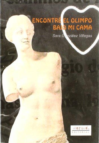 9788496620162: Encontré El Olimpo Bajo Mi Cama (Spanish Edition)