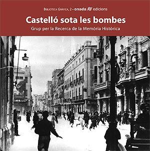 9788496623026: Castelló sota les bombes (Biblioteca Gràfica)
