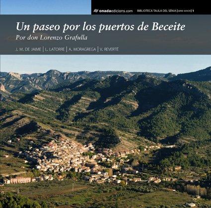 9788496623569: Un paseo por los puertos de Beceite: Por don Lorenzo Grafulla (Biblioteca Taula del Sénia)