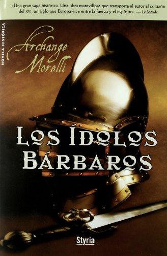 9788496626652: Idolos Barbaros,Los (Novela Historica)