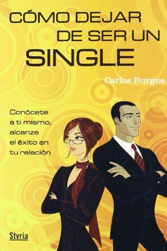 9788496626867: Como Dejar De Ser Un Single