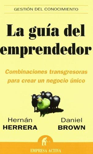 LA GUIA DEL EMPRENDEDOR: Hernan Herrera - Daniel Brown