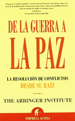 9788496627178: De La Guerra a La Paz/ Anatomy of Peace: La Resolucion De Conflictos Desde Su Raiz/ Resolving the Heart of Conflict (Spanish Edition)