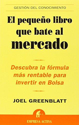 9788496627208: El Pequeno Libro Que Bate Al Mercado (The Little Book that Beats the Market) (Gestion del Conocimiento) (Spanish Edition)