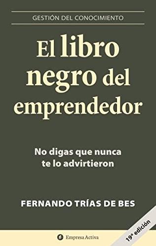 El libro negro del emprendedor (Spanish Edition): Fernando Trias de Bes