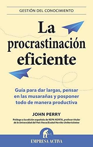9788496627475: La procrastinacion eficiente (Gestion del Conocimiento) (Spanish Edition)