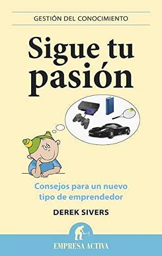 9788496627529: Sigue tu pasion (Gestion del Conocimiento) (Spanish Edition)