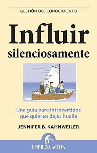 Influir silenciosamente (Spanish Edition): Jennifer Kahnweiler