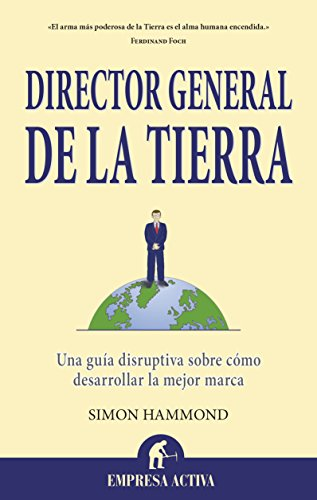 Director General De La Tierra (Narrativa Empresarial): Hammond, Simon