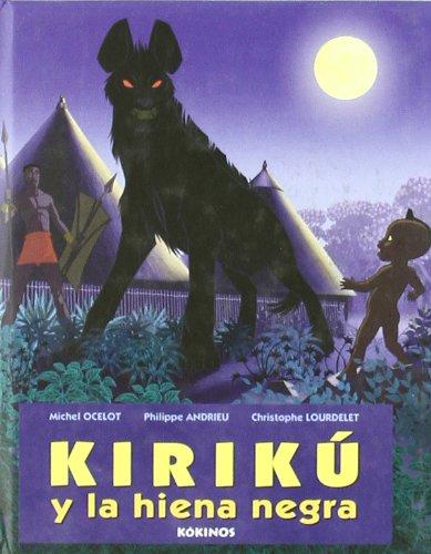 9788496629325: KIRIKU Y LA HIENA NEGRA mini Kokinos