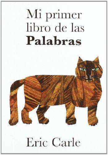 9788496629752: Eric Carle - Spanish: Mi Primer Libro De LAS Palabras (Spanish Edition)