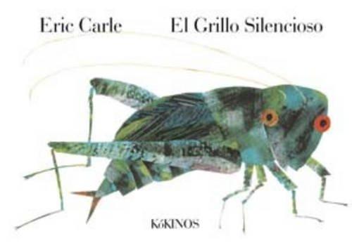 EL GRILLO SILENCIOSO - Eric Carle