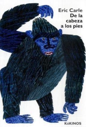 9788496629806: Eric Carle - Spanish: De LA Cabeza a Los Pies