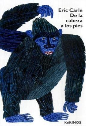 9788496629806: Eric Carle - Spanish: De LA Cabeza a Los Pies (Spanish Edition)