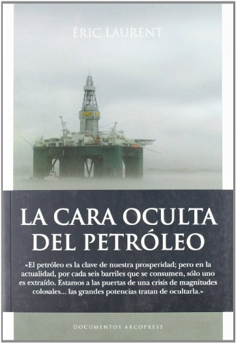 9788496632288: La cara oculta del petroleo / The Dark Side of Petroleum (Documentos) (Spanish Edition)