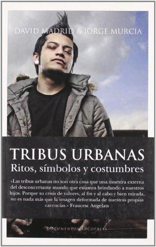 Tribus urbanas - David Madrid / Jorge Murcia
