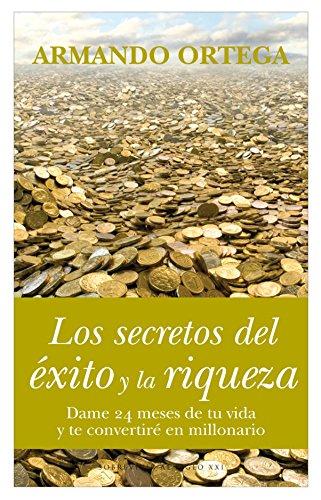 Los secretos del exito y la riqueza (Sobrevivir Al Siglo) (Spanish Edition) - Armando Ortega