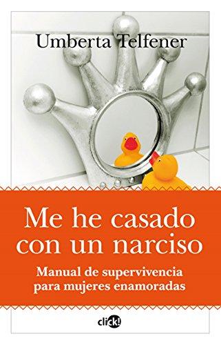 9788496632462: Me he casado con un narciso: Manual de supervivencia para mujeres enamoradas (Sobrevivir Al Siglo Xxi)