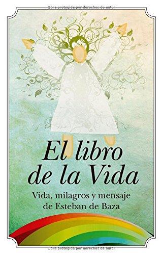 9788496632530: El libro de la vida. Vida, milagros y mensaje de Esteban de Baza.