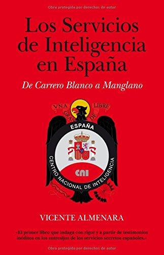 9788496632578: Los Servicios de Inteligencia en España: De Carrero Blanco a Manglano (Historia (arcopress))