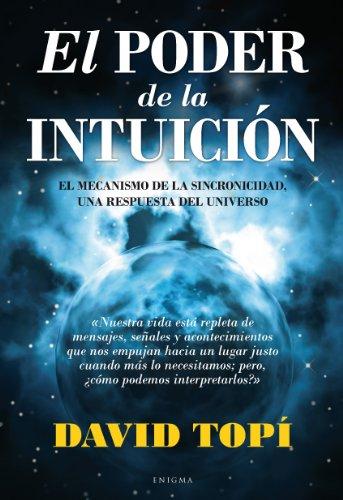 9788496632646: El poder de la intuición: El mecanismo de la sincronicidad, una respuesta del universo (Enigma (arcopress))