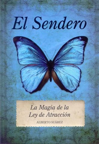 El sendero / The Path: La magia: Suarez, Alberto