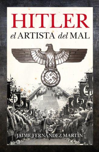 HITLER, EL ARTISTA DEL MAL: JAIME FERNANDEZ MARTIN