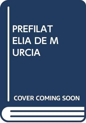 9788496633209: PREFILATELIA DE MURCIA