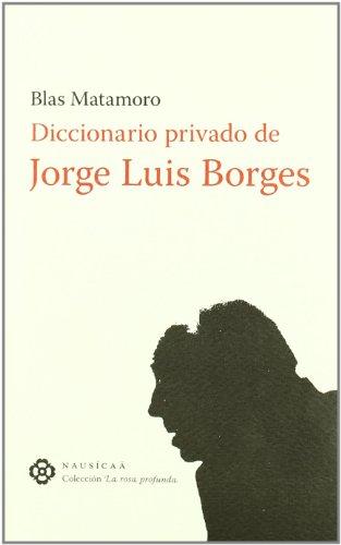 9788496633414: DICCIONARIO PRIVADO DE JORGE LUIS BORGES