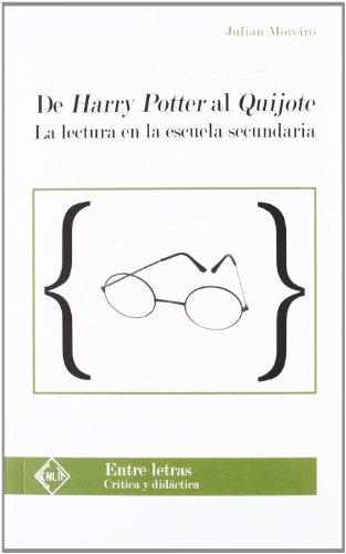 De Harry Potter al Quijote : la: Julián Moreiro Prieto
