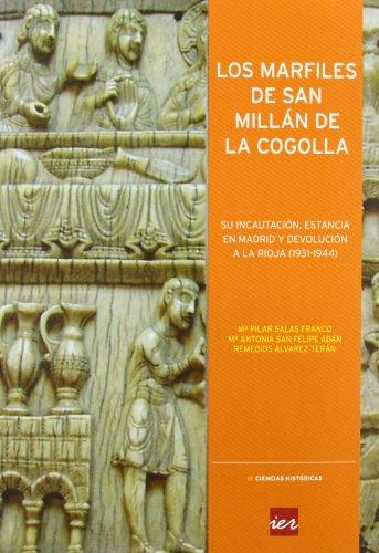9788496637832: Los marfiles de San Millán de la Cogolla: su incautación, estancia en Madrid y devolución a La Rioja (1931-1944) (Colección Ciencias históricas)