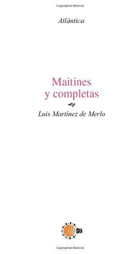 MAITINES Y COMPLETAS - LUIS MARTÍNEZ DE MERLO