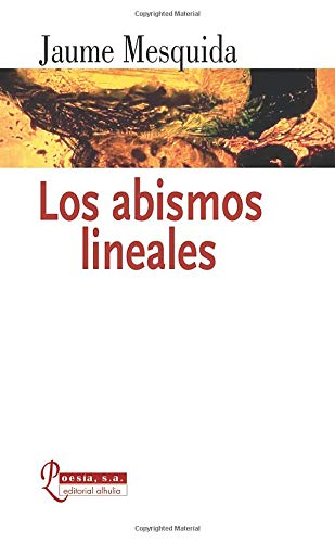Los Abismos Lineales (Poesia S.a.) (Spanish Edition): Jaume Mesquida Sanso