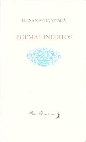 Poemas Ineditos/ Unpublished Poems (Mirto Academia/ Myrtle Academy) (Spanish Edition): ...