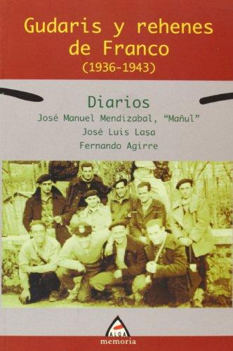 9788496643024: GUDARIS Y REHENES DE FRANCO (1936-1943)