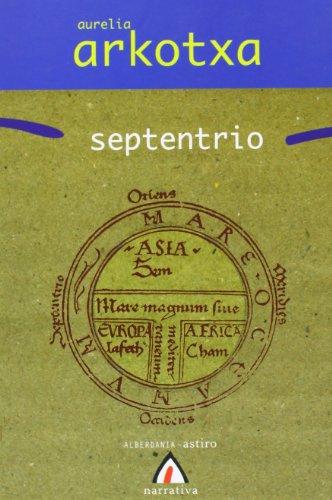 Septentrio (Spanish Edition): Arkotxa Mortalena, Aurelia