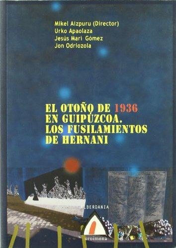 9788496643680: El otoño de 1936 en Guipúzcoa. Los fusilamientos de Hernani (Saiakera)